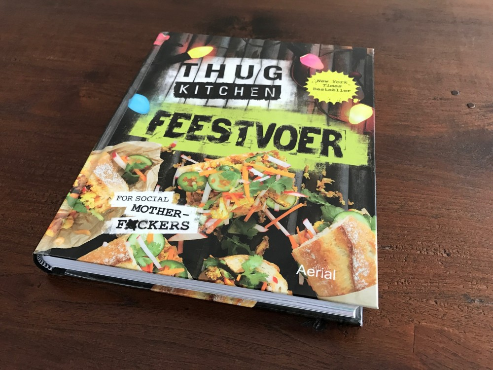 Thug Kitchen Feestvoer: for social mother fuckers
